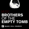 Free Mars Hill music - Brothers of the Empty Tomb
