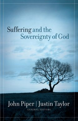 Suffering and the Sovereignty of God by John Piper