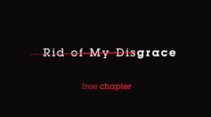 Rid me of my disgrace