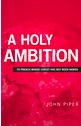 WA Holy Ambition from the World by John Piper