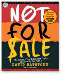David Batstone's Not For Sale: The Return of the Global Slave Trade and How We can Fight It
