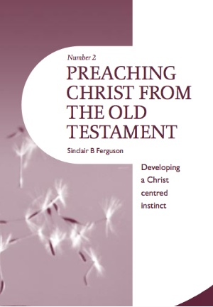 Sinclair ferguson preach old testament